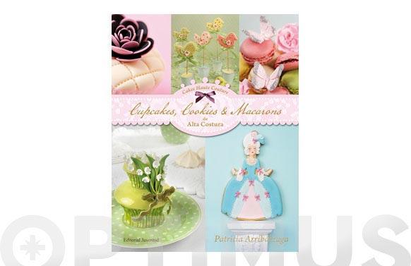 Libro cupcakes cookies macarons alta costura