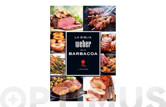 La biblia weber de la barbacoa (libro recetas)